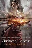 Clockwork Princess (The Infernal Devices) by Clare, Cassandra