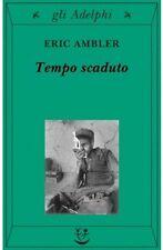 ERIC AMBLER - TEMPO SCADUTO - ADELPHI-  (2004)