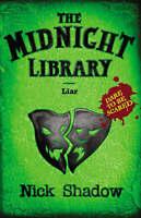 Midnight Library: 5: Liar, Shadow, Nick, Very Good Book