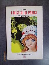 I MISTERI DI PARIGI I - La canterina - E. Sue - 19-- - Ed. Leda