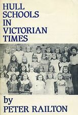 HULL SCHOOLS IN VICTORIAN TIMES published 1995