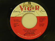 Rhythm Makers 45 YOU'RE NEVER TOO OLD / same song ~ Vigor VG++ soul