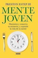 Mente Joven : Maximiza y Conserva Tu Memoria, y Expande la Vida de Tu Mente: ...