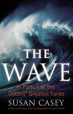 The Wave: In Pursuit of the Oceans Greatest Furie