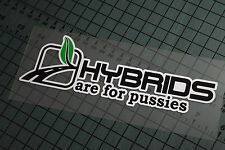 HYBRIDS ARE FOR Sticker Decal Vinyl JDM Euro Drift Lowered illest Fatlace