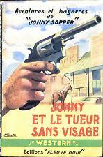 Fleuve Noir Western 10 - Johny Sopper - Johny et le tueur sans visage - EO 1953