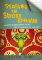 Starving the Stress Gremlin A Cognitive Behavioural Therapy Wor... 9781849053402