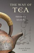 The Way of Tea: Reflections on a Life with Tea, Good Books