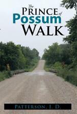 The Prince of Possum Walk by J. D. J. D. Patterson (2013, Paperback)