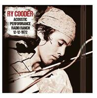 RY COODER – ACOUSTIC PERFORMANCE RADIO RANCH 12-12-1972 (NEW/SEALED) CD