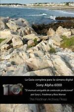 La Guia Completa Para La Camara Sony A6000 (Edicion En B&n) (Paperback or Softba