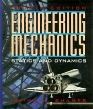 Engineering Mechanics: Statics and Dynamics (4th Edition), Shames, Irving H., Ve