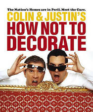 How Not to Decorate by Colin McAllister, Justin Ryan (Hardback, 2005)