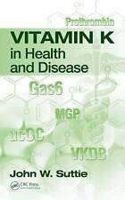 Vitamin K in Health and Disease (Oxidative Stress and Disease) by John W. Suttie