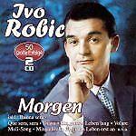 Robic, Ivo - Morgen - 50 große Erfolge CD *NEU*OVP*