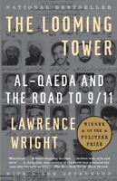 The Looming Tower: Al Qaeda and the Road to 9/11: By Wright, Lawrence