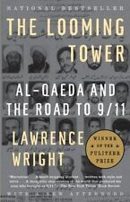 The Looming Tower : Al-Qaeda and the Road to 9/11 by Lawrence Wright (2007, Pape
