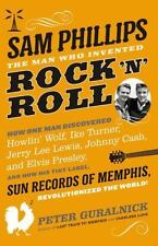 Sam Phillips: The Man Who Invented Rock 'n' Roll by Guralnick, Peter