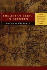 The Art of Being In-between: Native Intermediaries, Indian Identity, and Local