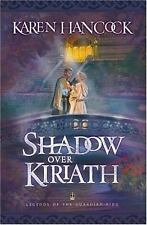 NEW - Shadow Over Kiriath (Legends of the Guardian-King, Book 3)