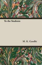 To the Students by M. K. Gandhi (2006, Paperback)