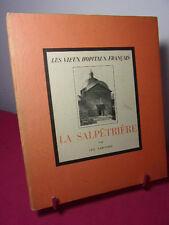 LES VIEUX HÔPITAUX FRANÇAIS / LA SALPÊTRIÈRE  Leo Larguier