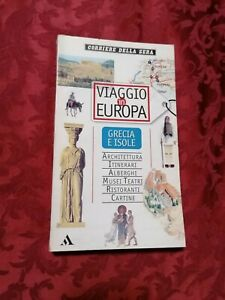 VIAGGIO IN EUROPA - Grecia E Isole - 1997 - Corriere Della Sera
