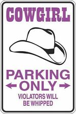 """*Aluminum* Cowgirl Parking Only Will Be Whipped 8""""x12"""" Metal Novelty Sign  S270"""