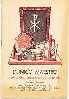 L'UNICO MAESTRO PERCHE GESU REGNI NELLA SCUOLA - MILANO 1945