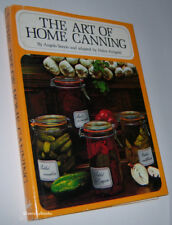 THE ART OF HOME CANNING : Economy in the Kitchen/Canning Fruits and Vegetables
