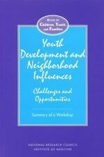 Youth Development and Neighborhood Influences: Challenges and Opportunities