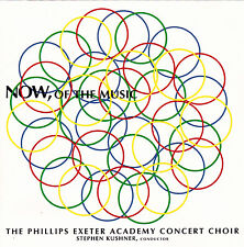 Now, of the Music: Phillips Exeter Academy Concert Choir; live concert. Rare CD!