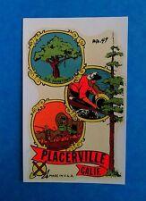 "VINTAGE ORIGINAL 1955 SOUVENIR ""PLACERVILLE"" CALIFORNIA TRAVEL WATER DECAL ART"