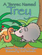 A Tenrec Named Trey: (And Other Odd Lettered Animals That Like To Play)