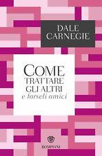 Come trattare gli altri e farseli amici - Dale Carnegie - Ebook - PDF