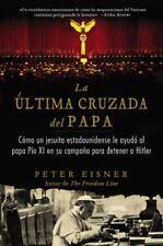 La ultima cruzada del Papa (The Pope's Last Crusade - Spanish Edition): Como un