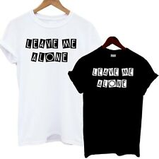 Leave Me Alone T Shirt Crazy Slogan Tee No Not Happy Funny Emo Clothing Fashion