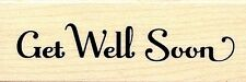 Get Well Soon INKADINKADO Rubber Stamp ~ w/m Free Shipping NEW