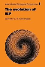 International Biological Programme Synthesis Ser.: The Evolution of IBP 1 by...
