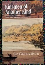 KINSMEN OF ANOTHER KIND, DAKOTA-WHITE RELATION 1650-1862. GARY ANDERSON 1997