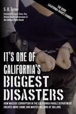 It's One of California's Biggest Disasters : How Massive Corruption in the...