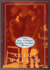 THE WAY FORWARD IS W/ BROKEN HEART ALICE WALKER SIGNED 1ST-GOOD-VERY GOOD COND