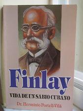 Finlay - Vida de un Sabio Cubano by Dr. Herminio Portell-Vila (1990, Paperback)