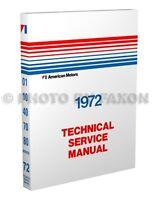 1972 AMC Repair Shop Manual 72 AMX Javelin SST Hornet Gremlin Matador Ambassador