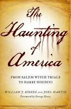 The Haunting of America: From the Salem Witch Trials to Harry Houdini, Birnes, W