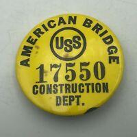 Vtg USS American Bridge Employee ID Badge Button Pinback United States Steel S6