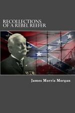 Recollections of a Rebel Reefer by James Morgan (2012, Paperback)