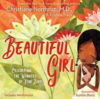 Beautiful Girl: Celebrating the Wonders of Your Body by Northrup M.D., Dr. Chris
