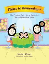 Times to Remember : The Fun and Easy Way to Memorize the Multiplication...