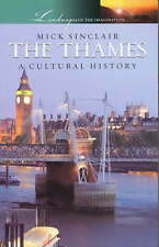 Mick Sinclair, The Thames: A Cultural History (Landscapes of the Imagination): A